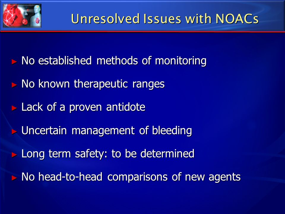 Unresolved Issues with NOACs