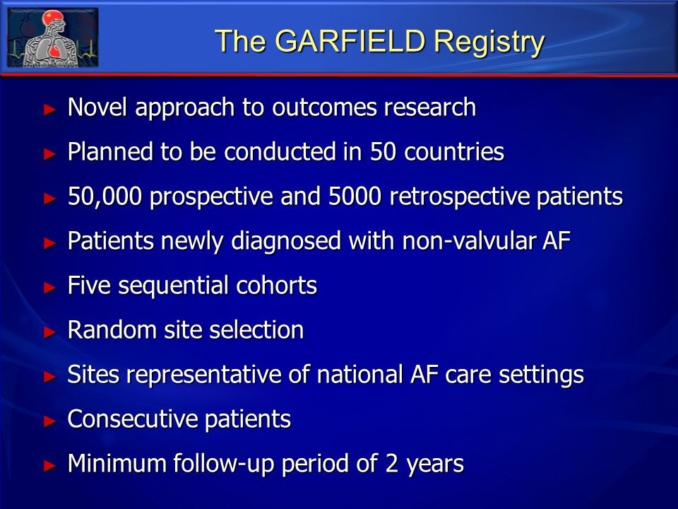 The GARFIELD Registry Novel approach to outcomes research