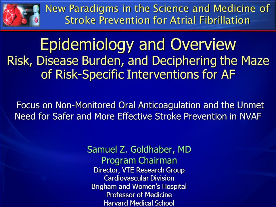 New Paradigms in the Science and Medicine of Stroke Prevention for Atrial Fibrillation