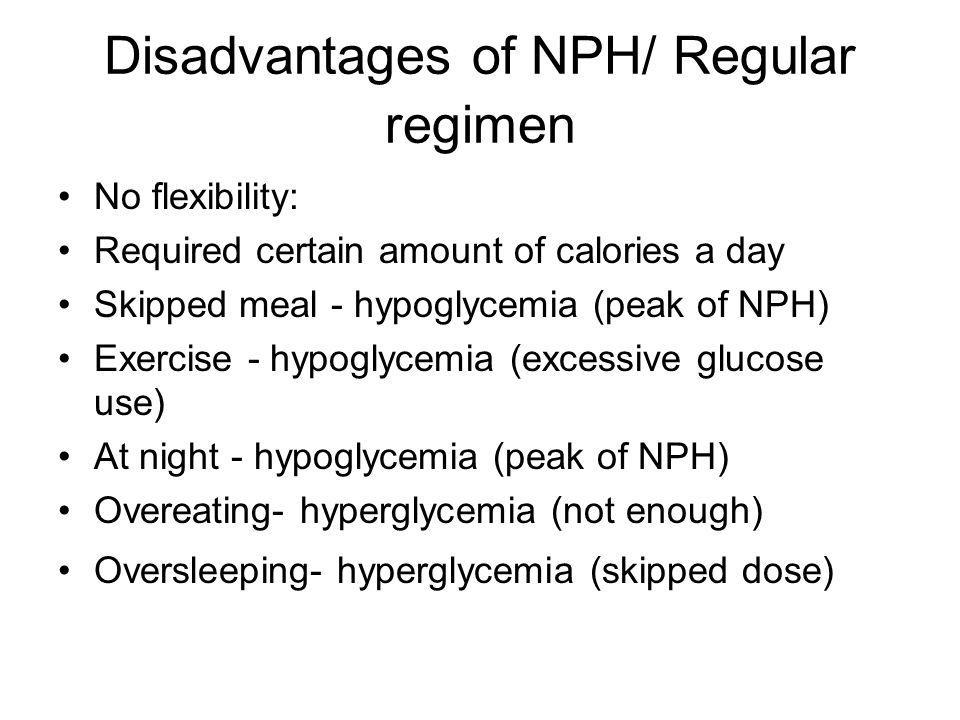Disadvantages of NPH/ Regular regimen