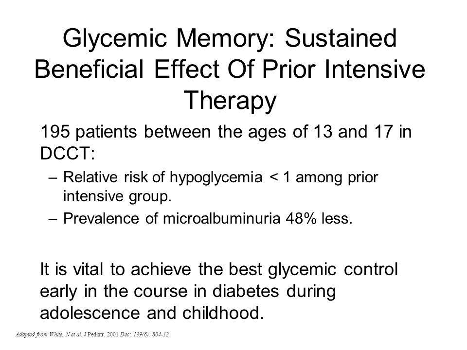 Glycemic Memory: Sustained Beneficial Effect Of Prior Intensive Therapy