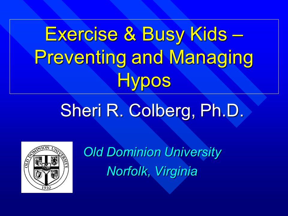 Sheri R. Colberg, Ph.D. Old Dominion University Norfolk, Virginia