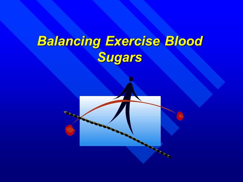 Balancing Exercise Blood Sugars