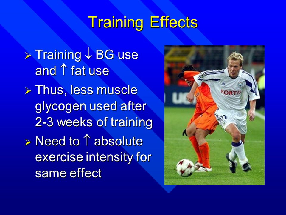 Training Effects Training  BG use and  fat use