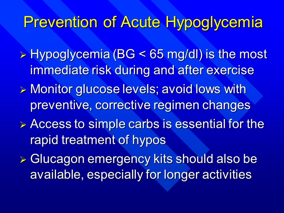 Prevention of Acute Hypoglycemia