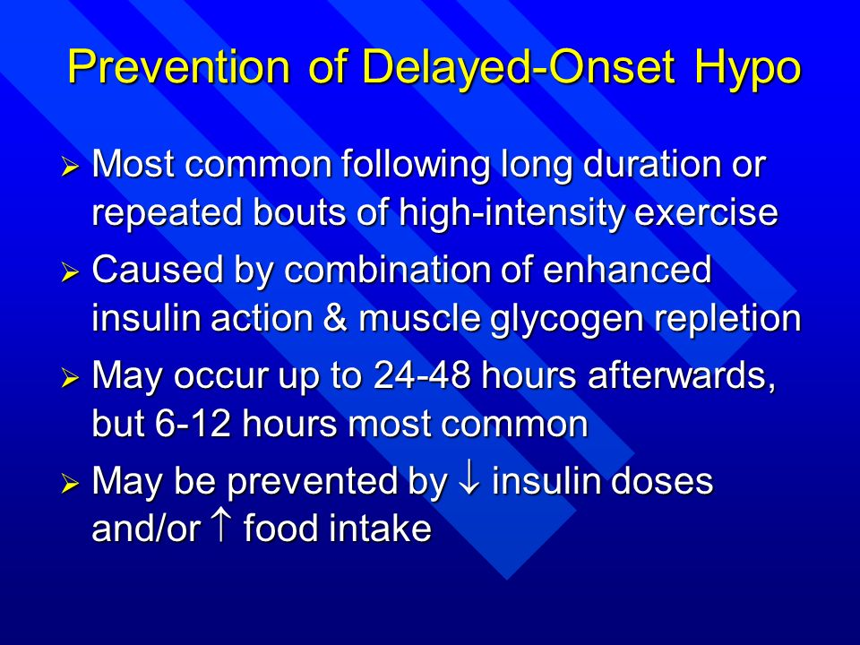Prevention of Delayed-Onset Hypo