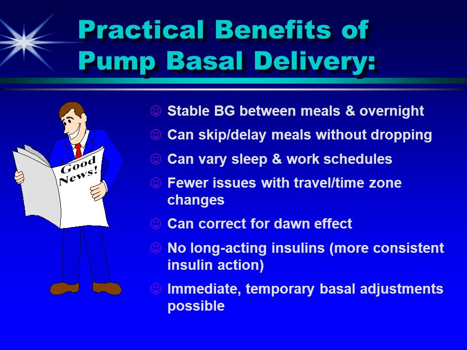 Practical Benefits of Pump Basal Delivery: