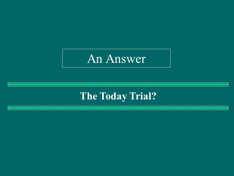 An Answer The Today Trial