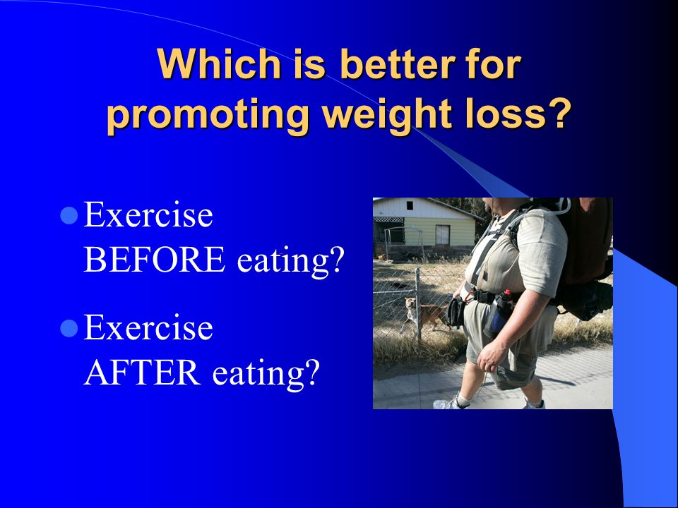 Which is better for promoting weight loss