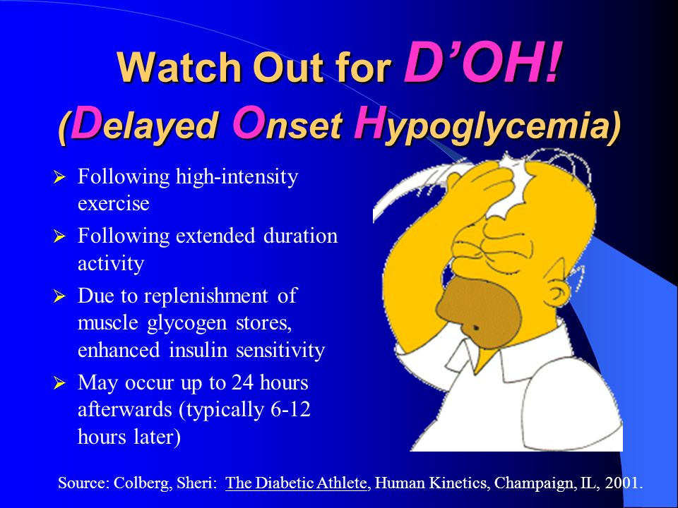 Watch Out for D'OH! (Delayed Onset Hypoglycemia)