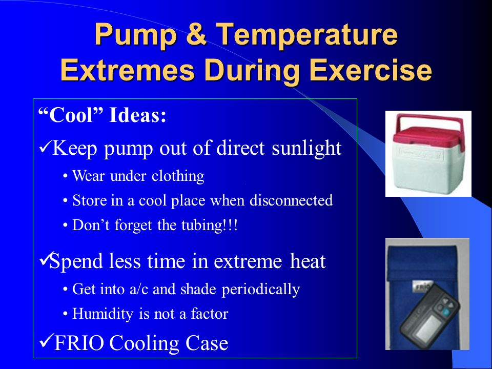 Pump & Temperature Extremes During Exercise