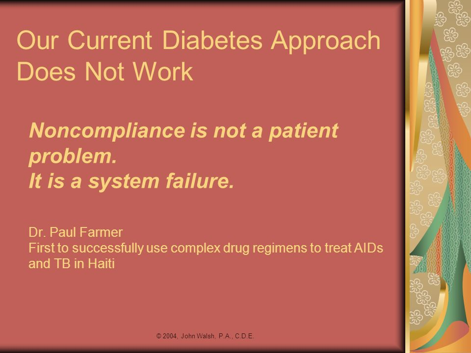 Our Current Diabetes Approach Does Not Work