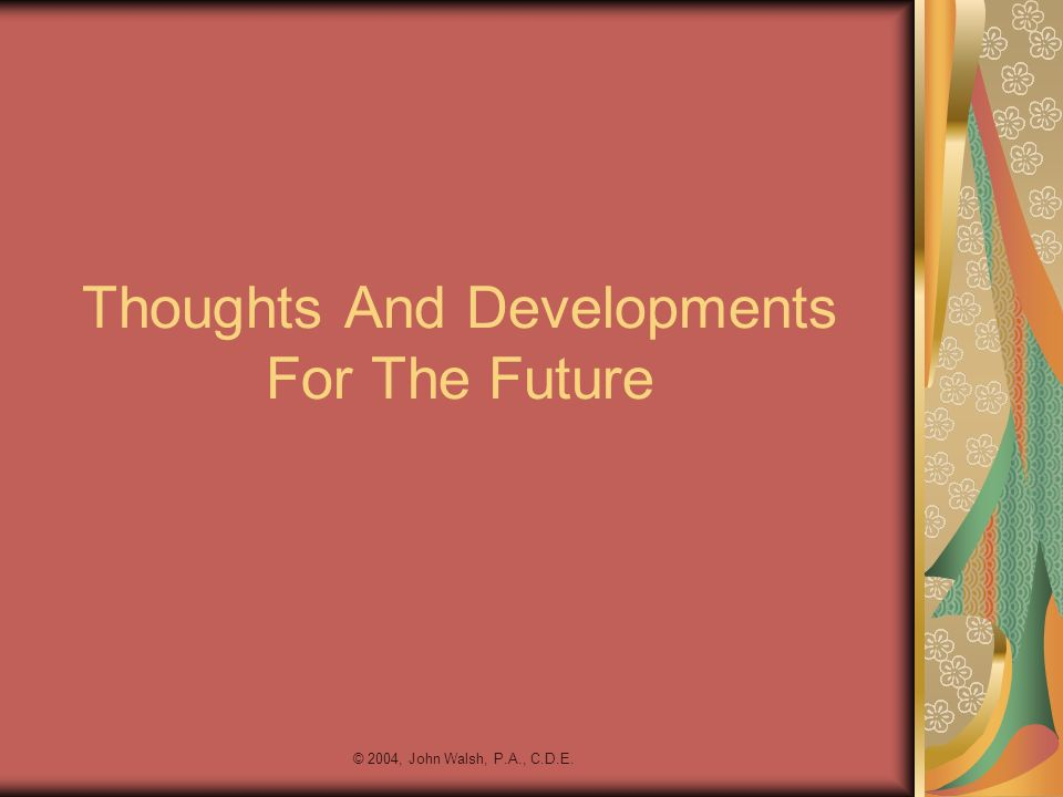 Thoughts And Developments For The Future