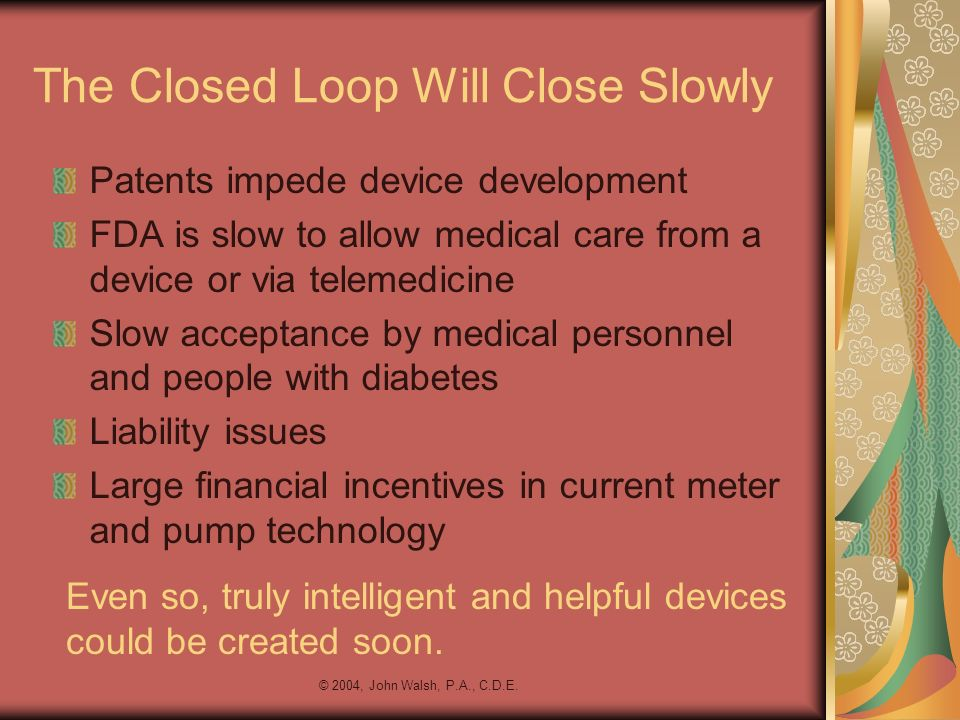 The Closed Loop Will Close Slowly