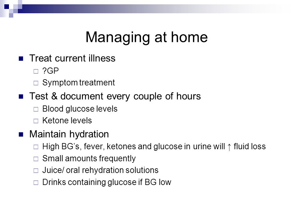 Managing at home Treat current illness