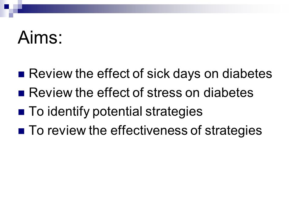 Aims: Review the effect of sick days on diabetes
