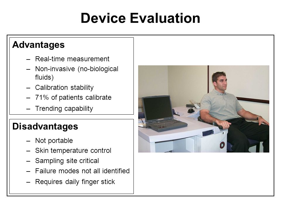 Device Evaluation Advantages Disadvantages Real-time measurement
