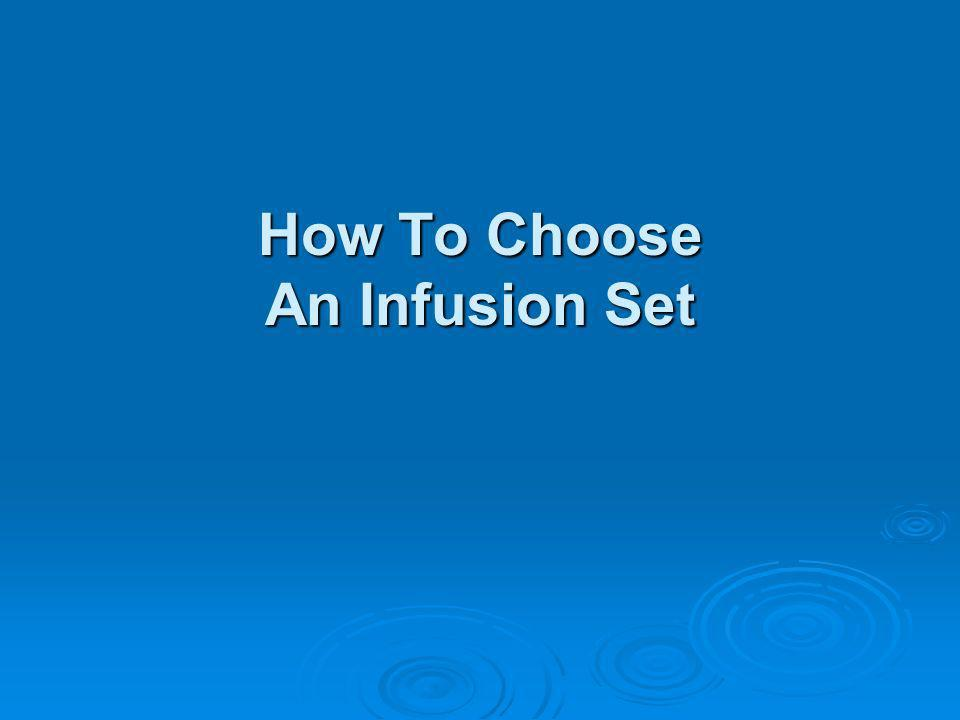 How To Choose An Infusion Set