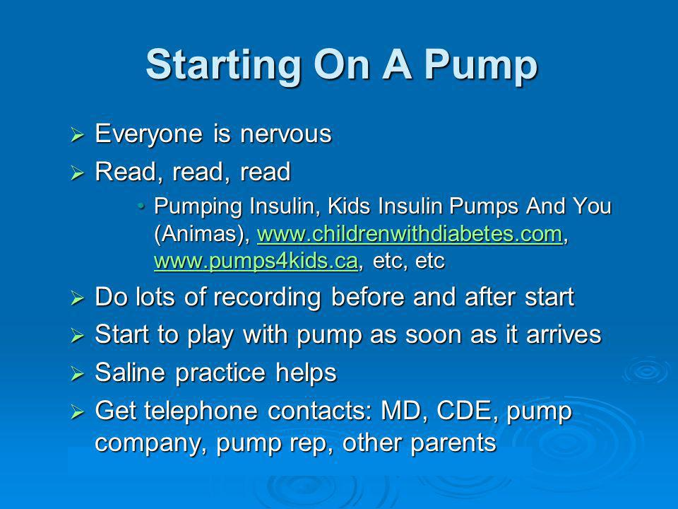 Starting On A Pump Everyone is nervous Read, read, read