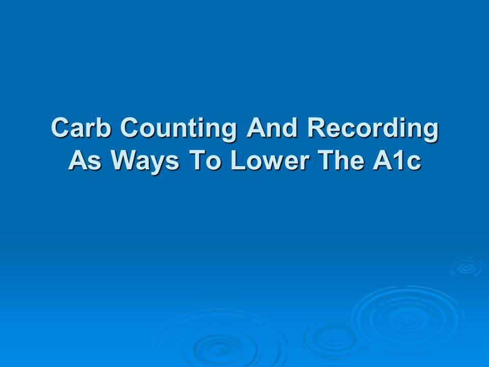 Carb Counting And Recording As Ways To Lower The A1c
