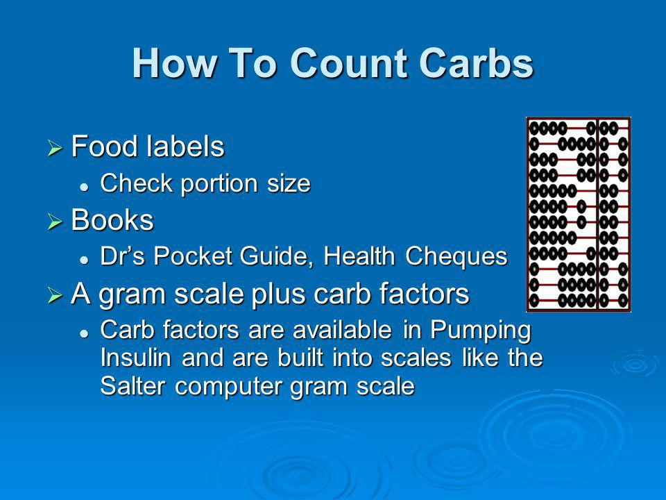 How To Count Carbs Food labels Books A gram scale plus carb factors