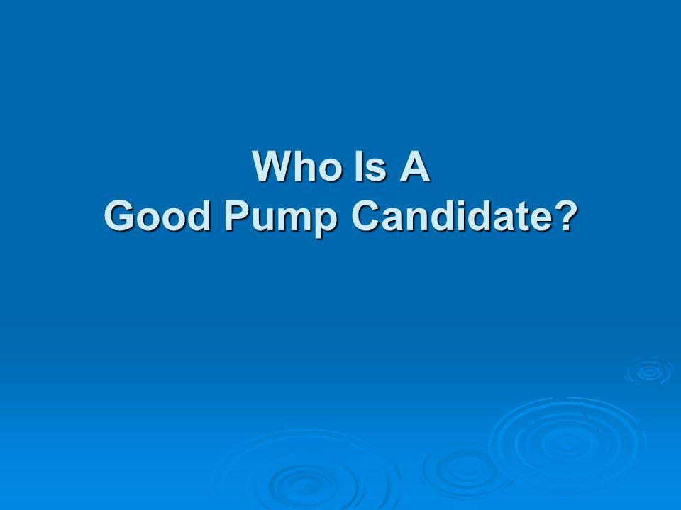 Who Is A Good Pump Candidate