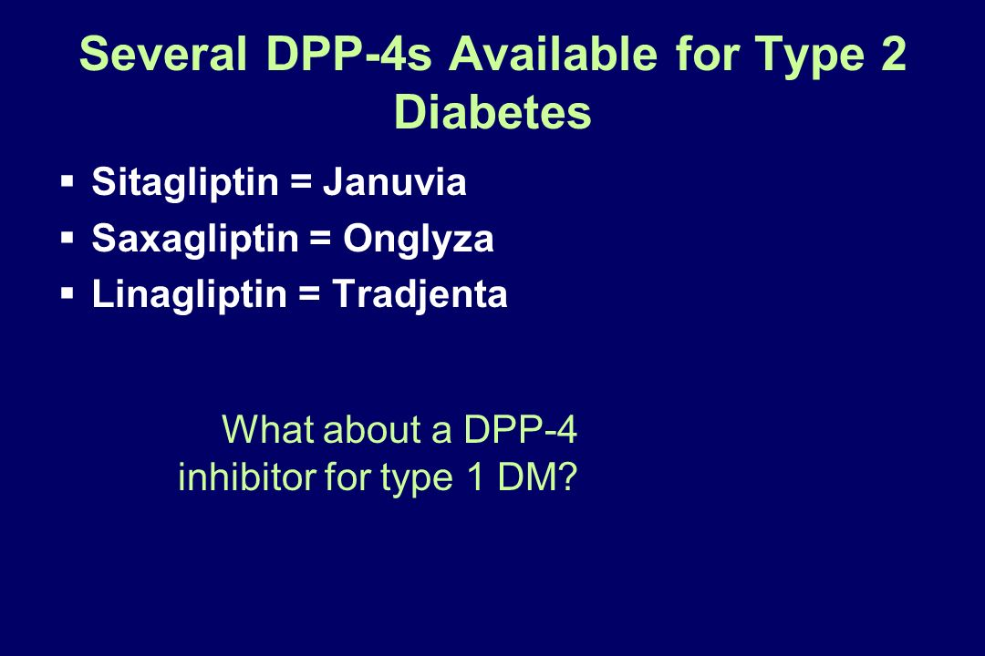 Several DPP-4s Available for Type 2 Diabetes
