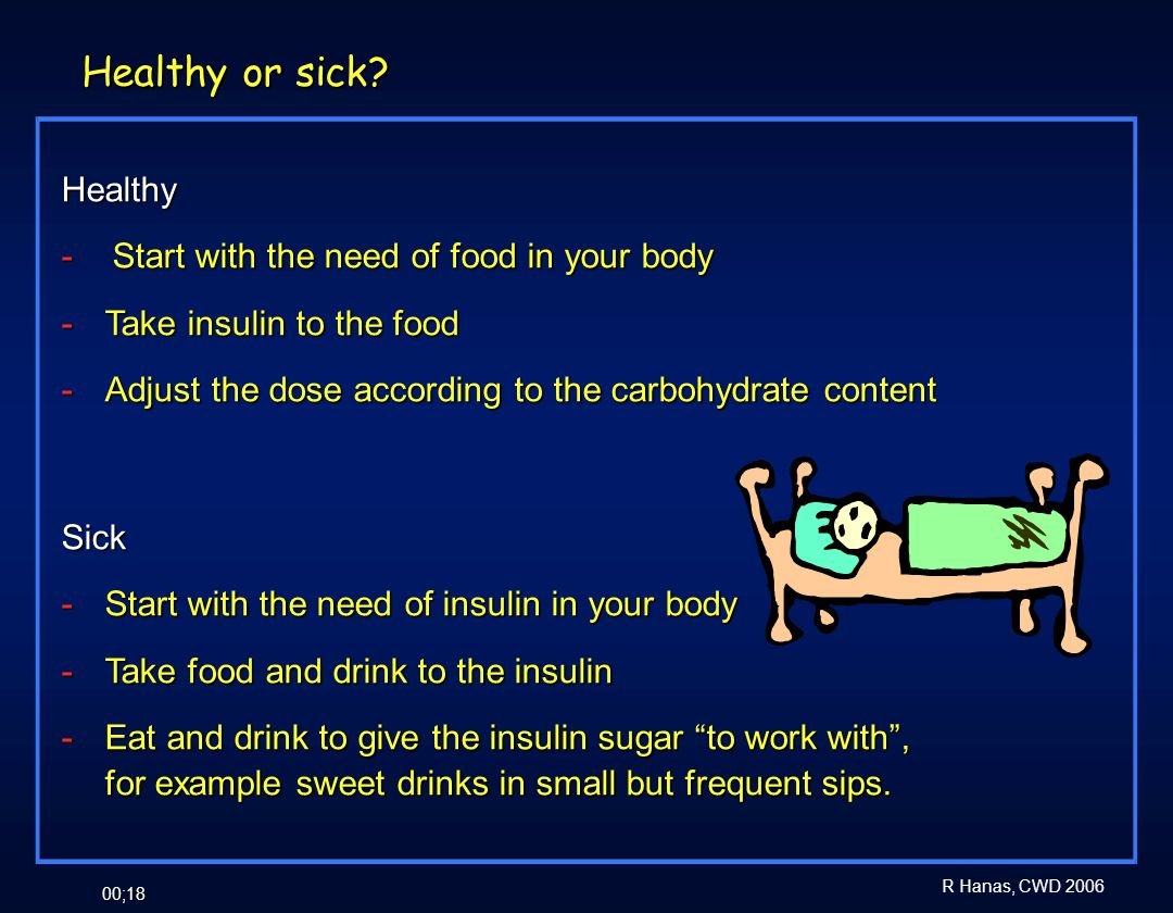 Healthy or sick Healthy - Start with the need of food in your body