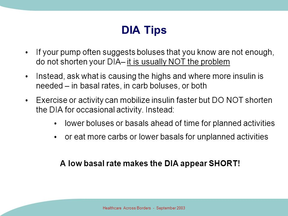 A low basal rate makes the DIA appear SHORT!