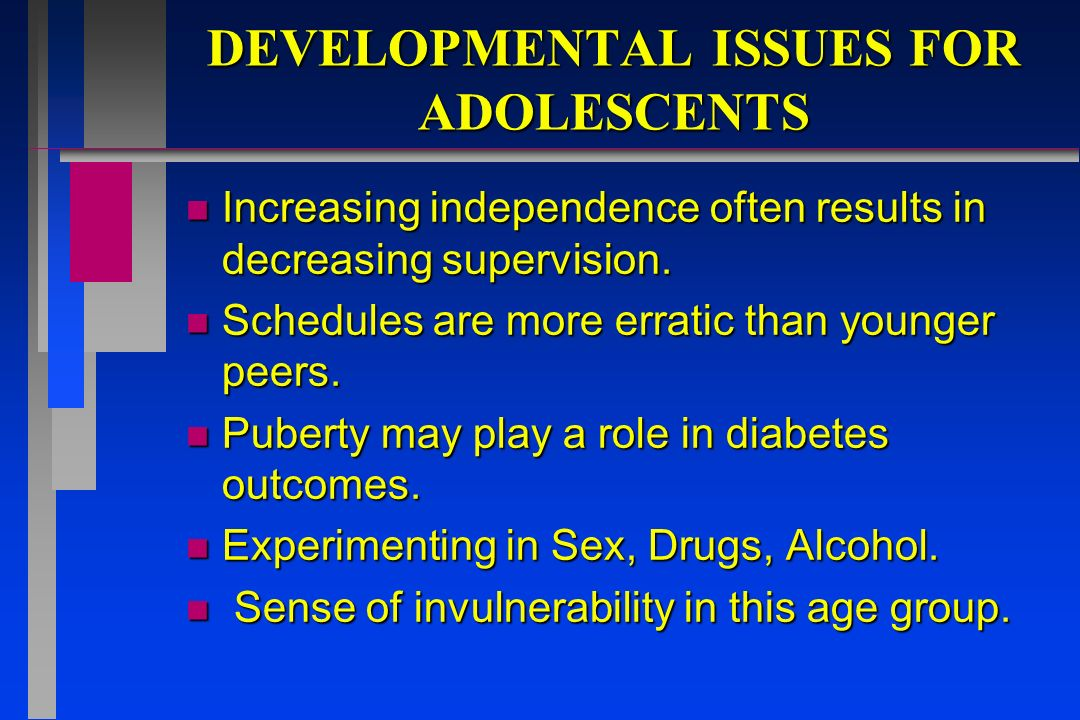 DEVELOPMENTAL ISSUES FOR ADOLESCENTS