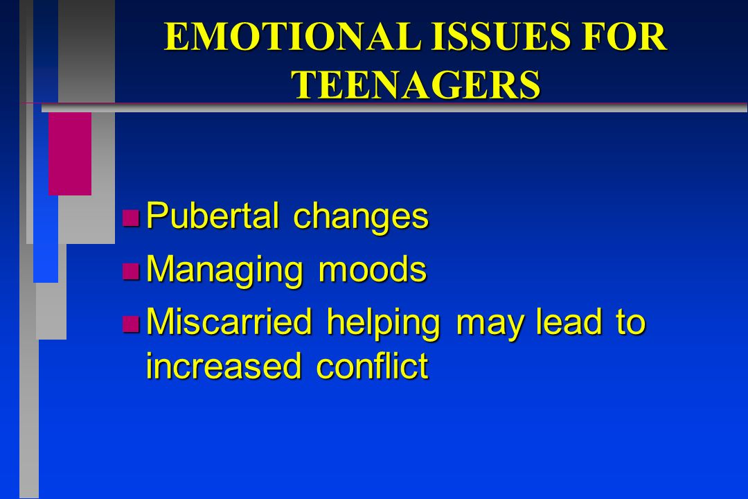 EMOTIONAL ISSUES FOR TEENAGERS