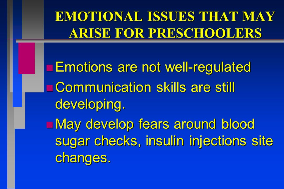 EMOTIONAL ISSUES THAT MAY ARISE FOR PRESCHOOLERS
