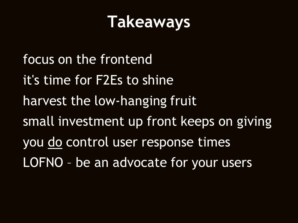 Takeaways focus on the frontend it s time for F2Es to shine