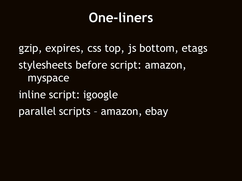 One-liners gzip, expires, css top, js bottom, etags