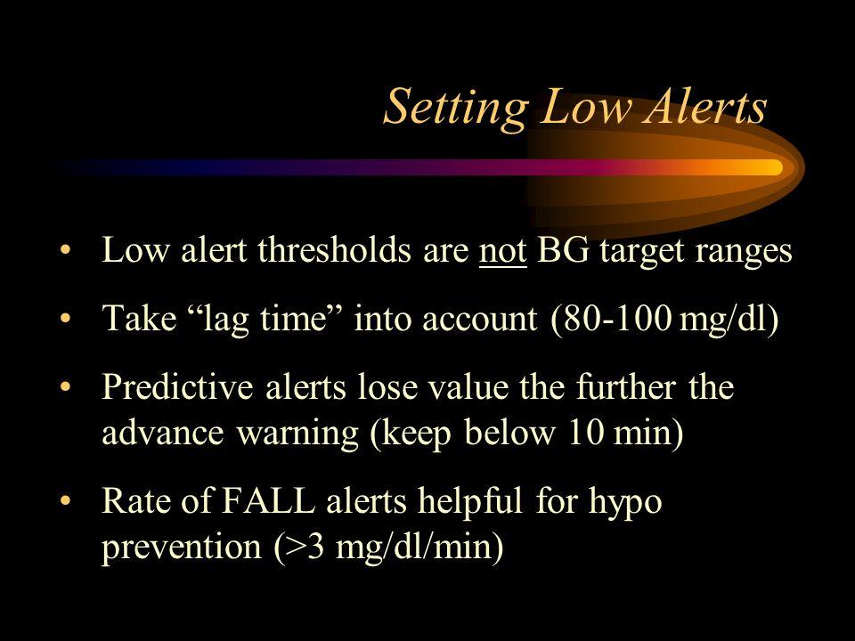 Setting Low Alerts Low alert thresholds are not BG target ranges
