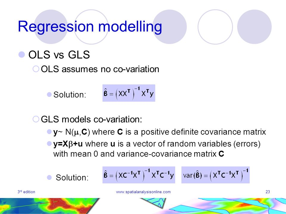 Regression modelling OLS vs GLS OLS assumes no co-variation