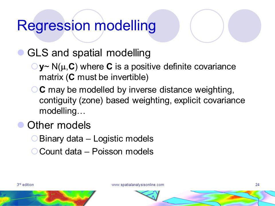 Regression modelling GLS and spatial modelling Other models
