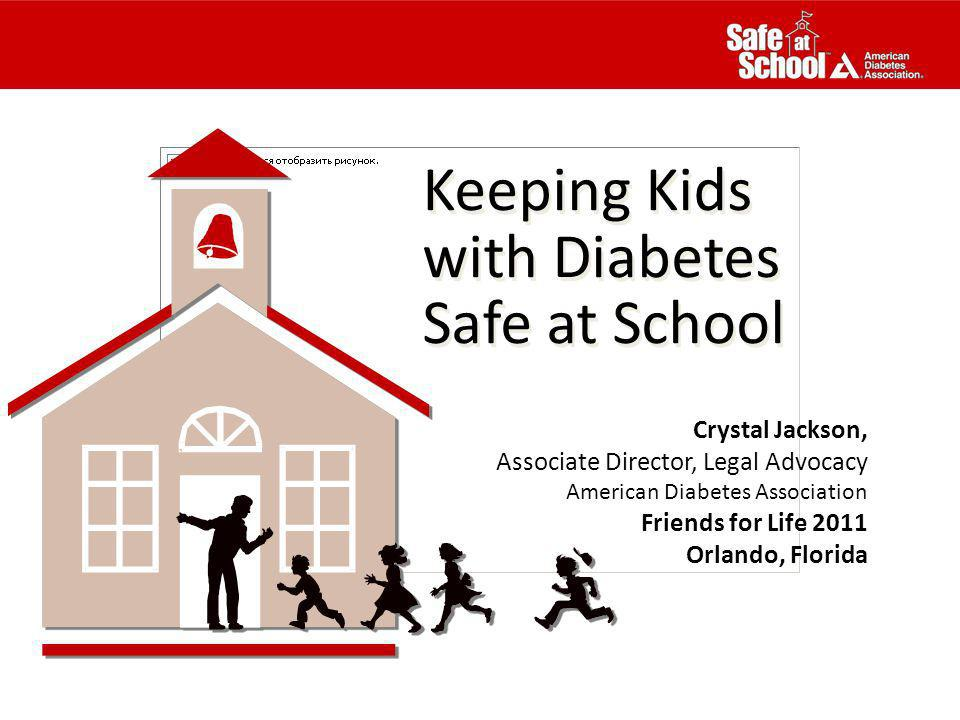 Keeping Kids with Diabetes Safe at School Crystal Jackson,