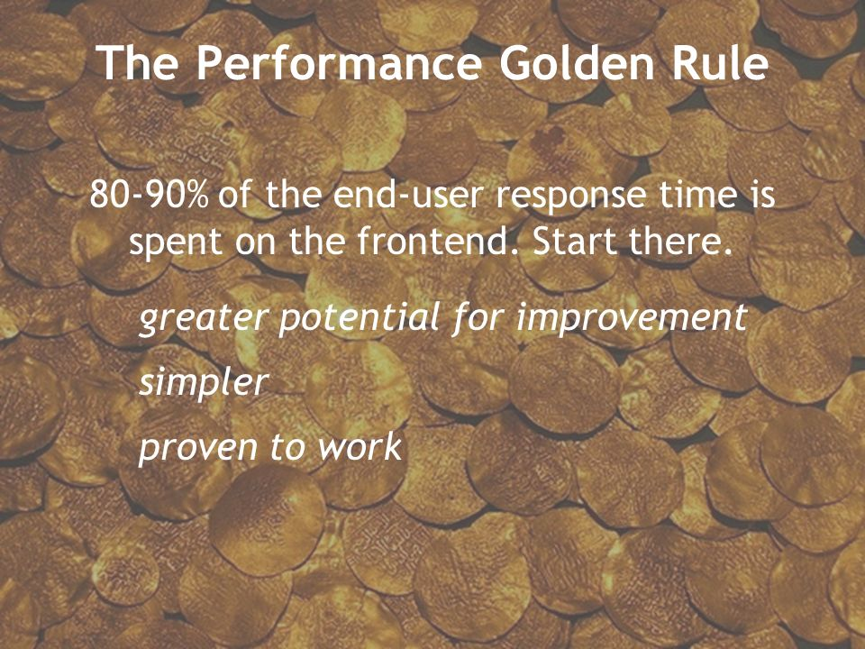 The Performance Golden Rule