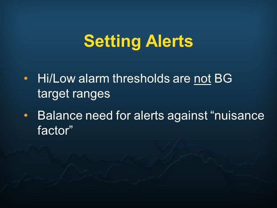 Setting Alerts Hi/Low alarm thresholds are not BG target ranges
