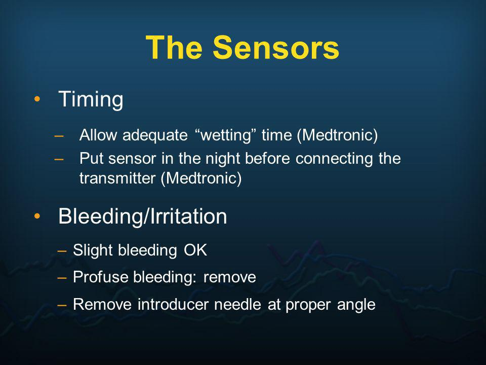 The Sensors Timing Bleeding/Irritation