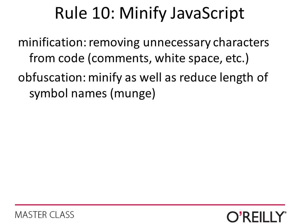 Rule 10: Minify JavaScript
