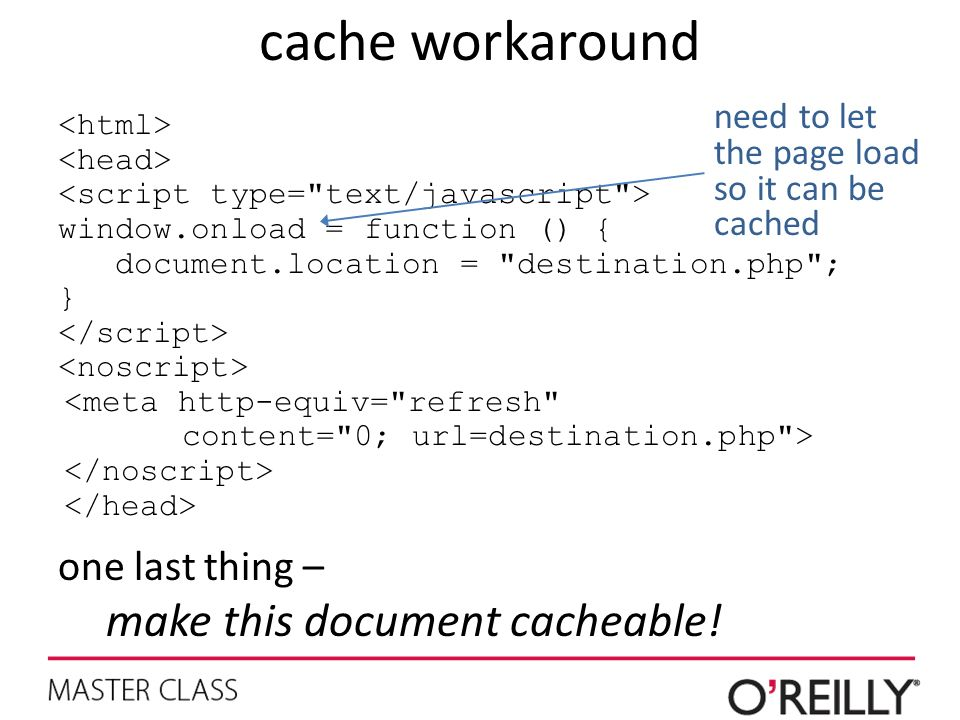 cache workaround make this document cacheable! one last thing –