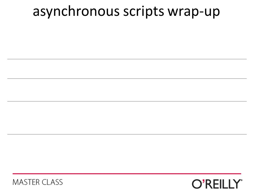 asynchronous scripts wrap-up