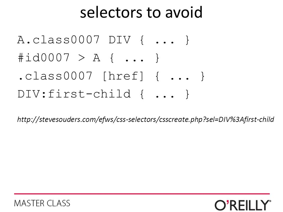selectors to avoid A.class0007 DIV { ... } #id0007 > A { ... }