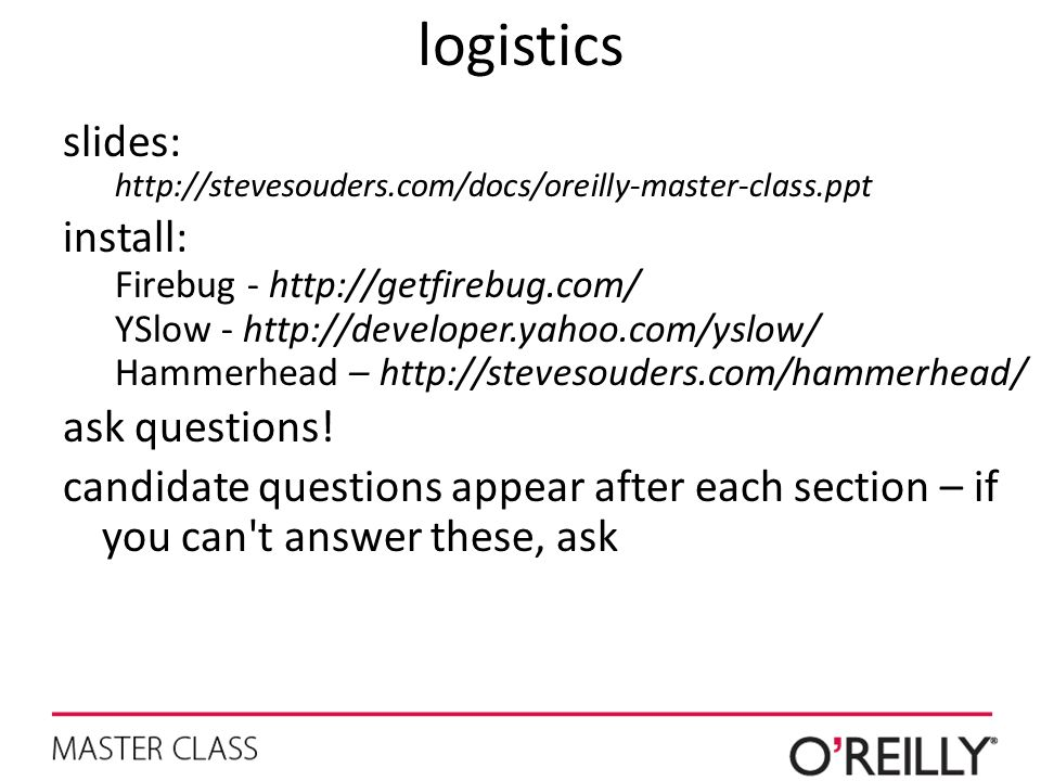 logistics slides: install: ask questions!