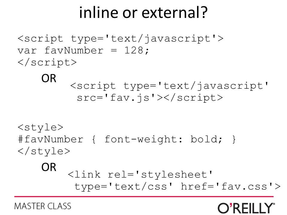 inline or external OR OR