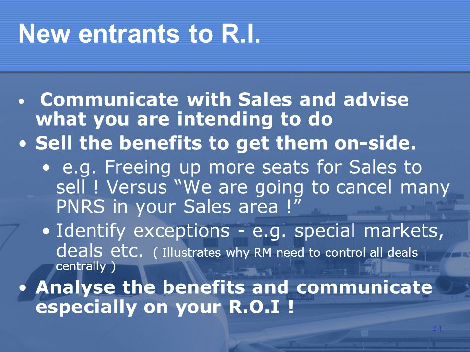 New entrants to R.I. Sell the benefits to get them on-side.