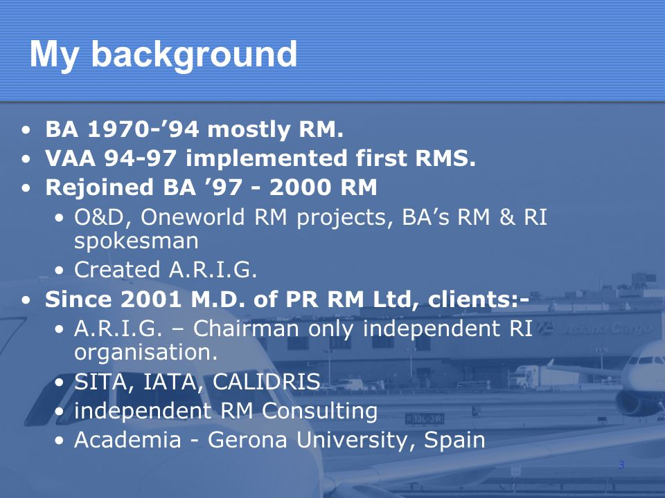 My background BA 1970-'94 mostly RM. VAA 94-97 implemented first RMS.