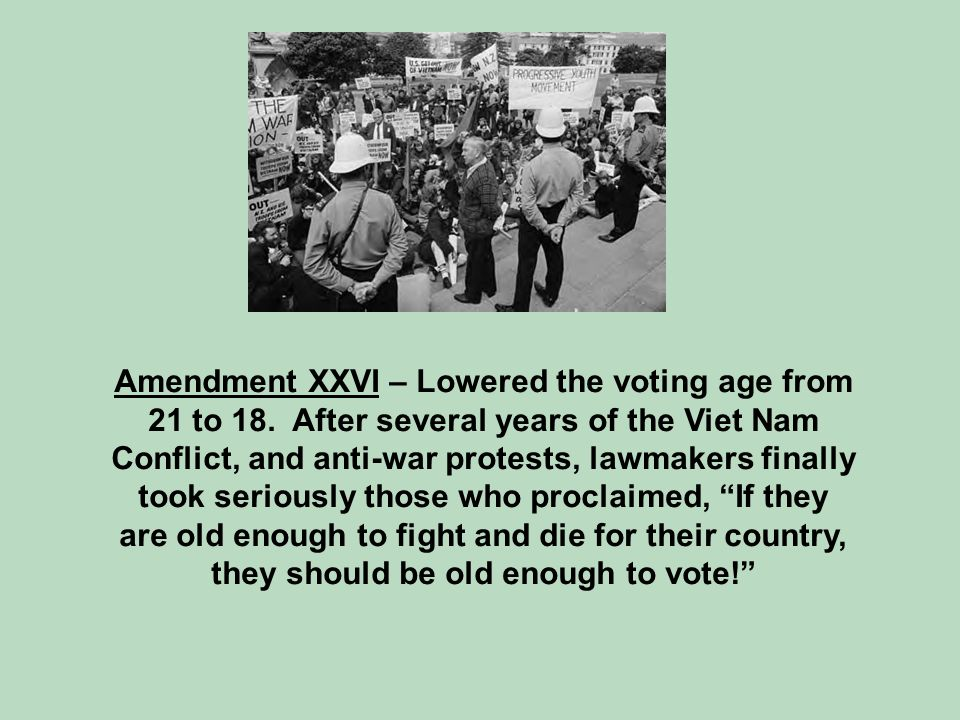 Amendment XXVI – Lowered the voting age from